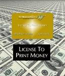 License To Print Money